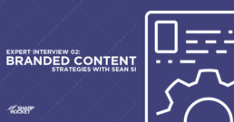 expert-interview-branded-content-strategies-with-sean-si