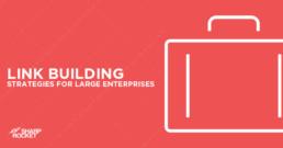 enterprise-link-building-strategies