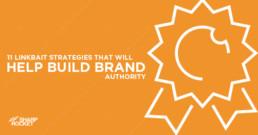 11-linkbait-strategies-that-will-help-build-brand-authority