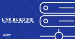 link-building-tactics-for-large-websites