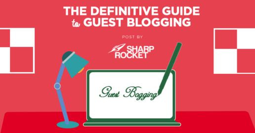 The Definitive Guide to Guest Blogging