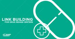 link-building-for-drug-rehab-center