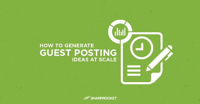 guest-posting-ideas-at-scale