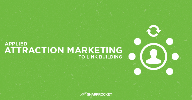 attraction marketing link building