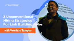3 Unconventional Hiring Strategies For Link Building Roles